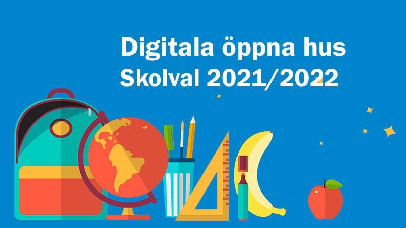 Text där det står Digitala öppna hus skolval 2021/2022 med figurer på skolväska, jordglob och linjal.